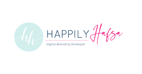 Happily Hafsa- Digital Branding Strategist